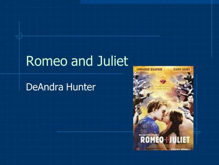 Romeo and Juliet DeAndra Hunter.