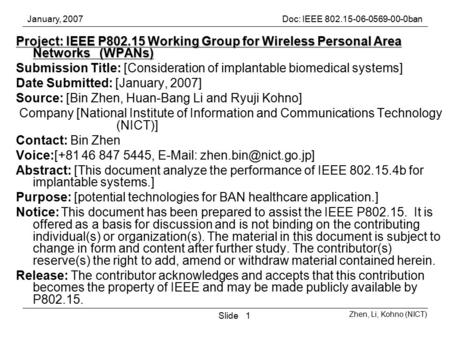 January, 2007Doc: IEEE 802.15-06-0569-00-0ban Zhen, Li, Kohno (NICT) Slide1 Project: IEEE P802.15 Working Group for Wireless Personal Area Networks (WPANs)