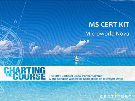 GPS 2011 Slide - 1 MS CERT KIT Microworld Nova. GPS 2011 Slide - 2 Presentation of Microworld Nova The MS Cert Kit MS Cert Kit presentation The backend.