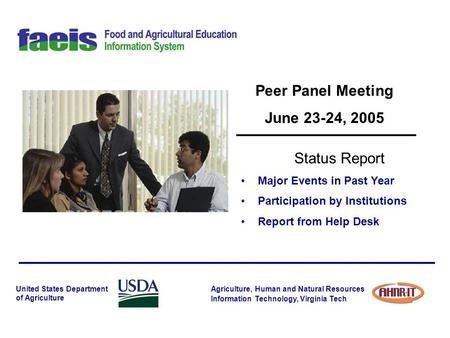 Agriculture, Human and Natural Resources Information Technology, Virginia Tech United States Department of Agriculture Peer Panel Meeting June 23-24, 2005.