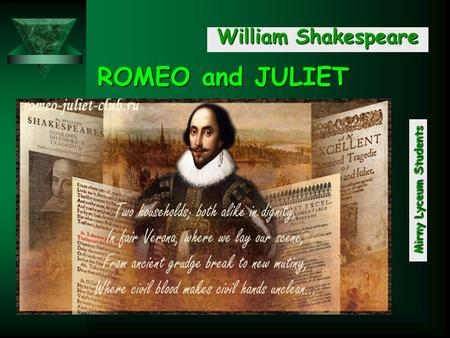 William Shakespeare M i r n y L y c e u m S t u d e n t s ROMEO and JULIET.