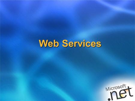 "Web Services. ASP.NET Web Services  Goals of ASP.NET Web services:  To enable cross-platform, cross- business computing  Great for ""service"" based."