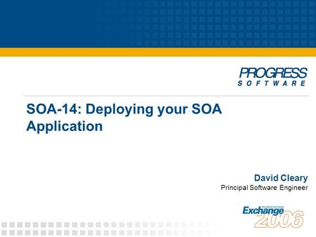 SOA-14: Deploying your SOA Application David Cleary Principal Software Engineer.