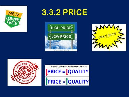 3.3.2 PRICE. Central Question How do you decide on your selling price?