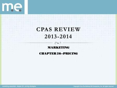 CPAS REVIEW 2013-2014 MARKETING CHAPTER 26--PRICING.