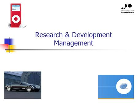Research & Development Management. Structure of Lecture 1. What is R&D and why is it important (and how does this importance differ between industries?