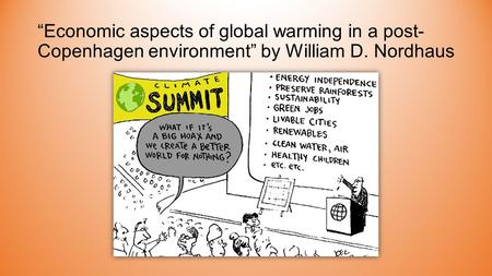 """Economic aspects of global warming in a post- Copenhagen environment"" by William D. Nordhaus."