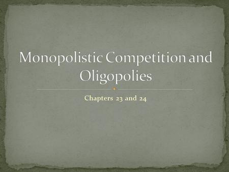 Chapters 23 and 24. Imperfect competition refers to those market structures that fall between perfect competition and pure monopoly. Monopolistic Competition.