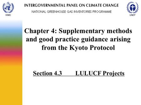 Chapter 4: Supplementary methods and good practice guidance arising from the Kyoto Protocol Section 4.3LULUCF Projects.