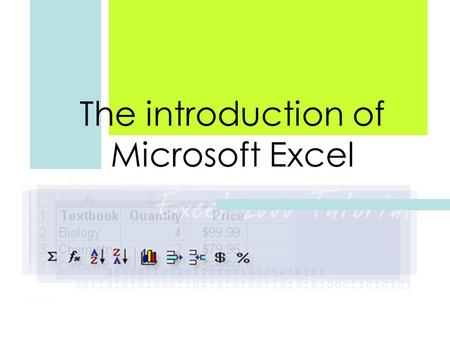 The introduction of Microsoft Excel. Spreadsheet Basic.
