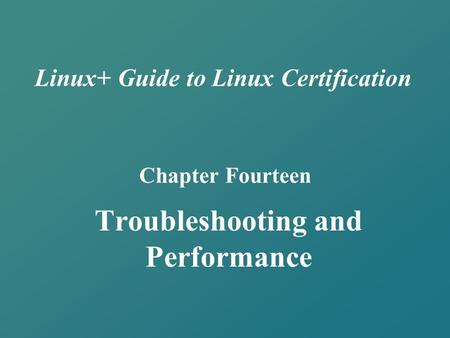 Troubleshooting and Performance