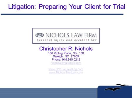 Christopher R. Nichols 106 Kipling Place, Ste. 100 Raleigh, NC 27609 Phone: 919.915.0212