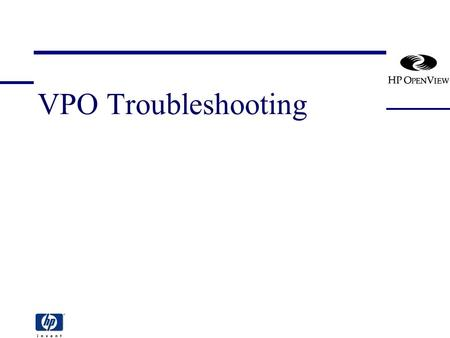 VPO Troubleshooting. [vpo_troubleshooting] 2 VPO Troubleshooting Section Overview Possible Trouble Areas Filesystem structures Management Server logfiles.