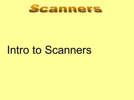 Intro to Scanners. A scanner works by creating a digital image. When you scan a document, you are making a picture of it. This digital image can be used.
