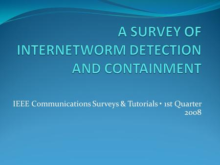 IEEE Communications Surveys & Tutorials 1st Quarter 2008.