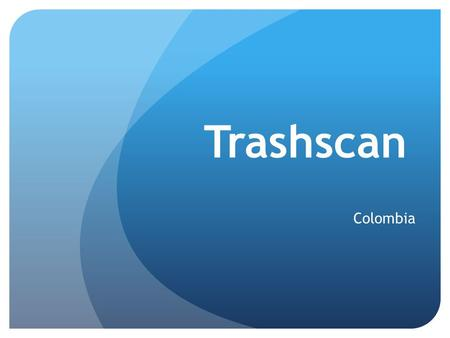Trashscan Colombia. We have found that the people all around our city aren't throwing the trash in the appropriate trash can. Throwing the trash in the.
