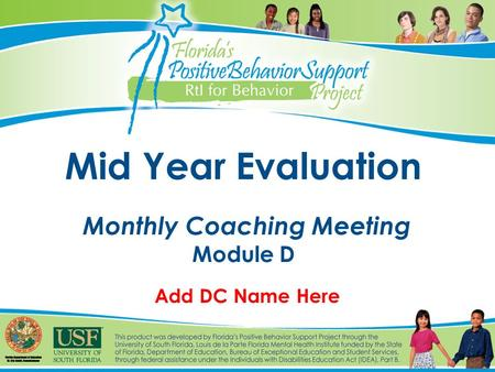 Mid Year Evaluation Monthly Coaching Meeting Module D Add DC Name Here.