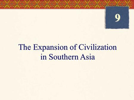 The Expansion of Civilization in Southern Asia 9.