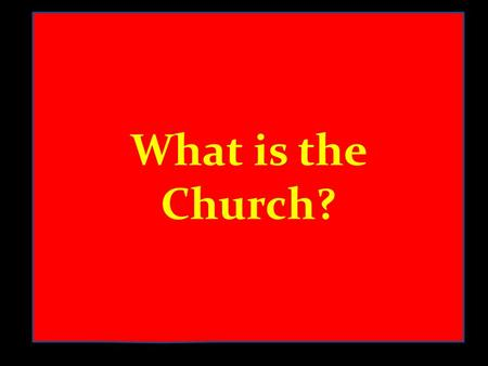 What is the Church?. The Church Elder IElder II Elder III Deacon I Deacon II Deaconess I Deacon IIIDeacon IV Deaconess IIDeaconess III The Bible The Holy.