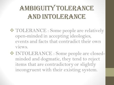 AMBIGUITY TOLERANCE and intolerance