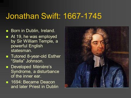 "jonathan swift political activist essay – jonathan swift  jonathan swift's 1729 work ""a modest proposal for preventing  not all of these things are the product of someone with a political or."