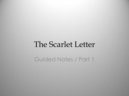 "The Scarlet Letter Guided Notes / Part 1. Chapter 17 Hester and Dimmesdale meet in the woods and greet each other strangely (171) ""...Art thou in life?..."""