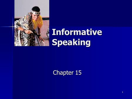 1 Informative Speaking Chapter 15. 2 Informative Speech Communicates knowledge & understanding about a process, an event, a person or place, an object.
