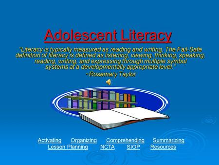 "Adolescent Literacy ""Literacy is typically measured as reading and writing. The Fail-Safe definition of literacy is defined as listening, viewing, thinking,"