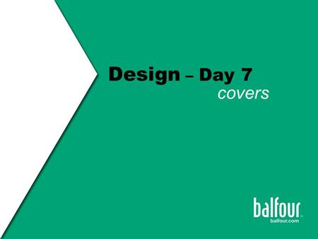Design – Day 7 covers. theme graphics Design COVER THE COVER introduces the theme - the concept - the tone - the graphics.