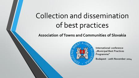 "Collection and dissemination of best practices International conference ""Municipal Best Practices Programme"" Budapest - 20th November 2014 Association."