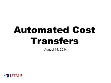 Automated Cost Transfers August 14, 2014. Getting started Trusted requestor should request access to iSpace routing for Executive Director, Director or.
