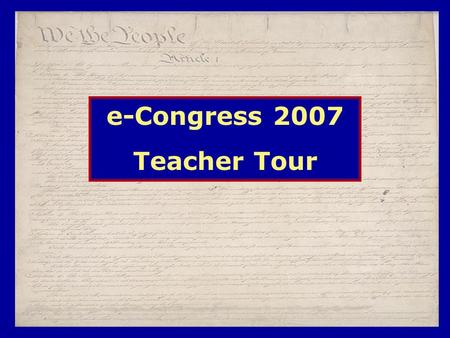 E-Congress 2007 Teacher Tour. What is e-Congress? e-Congress is YLI's annual legislative simulation for students in grades 6-12, consisting of five phases.