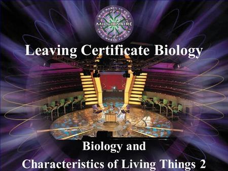 Biology and Characteristics of Living Things 2 Leaving Certificate Biology.