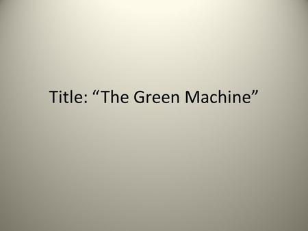 "Title: ""The Green Machine"". Purpose Skip a line under the title and write: "" Purpose: to observe the effect of light on the rate of photosynthesis"""