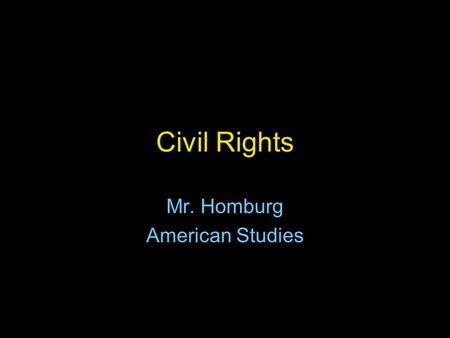 Mr. Homburg American Studies