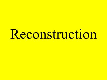 Reconstruction. Reconstruction 1865- 1877 Re-building of the South after the Civil War Process of re-admitting Confederate states back into the United.