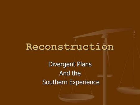 Reconstruction Divergent Plans And the Southern Experience Southern Experience.