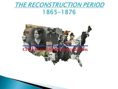  The term Reconstruction refers to: * Key Questions 1. How do we bring the South back into the Union? 2. How do we rebuild the South after its destruction.