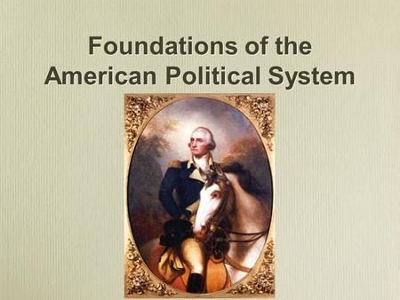 Foundations of the American Political System. Preface to the Constitution Declaration of Independence (1776) Articles of Confederation State Constitutions: