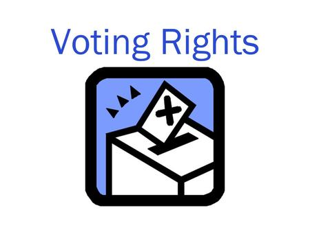 Voting Rights.