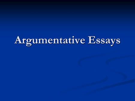 Argumentative Essays. Choose a topic Smoking Smoking Computer technology in schools Computer technology in schools Guns and gun control Guns and gun control.