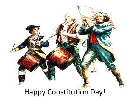 Happy Constitution Day!. The Basics The Constitution is the highest law in the United States. All other laws come from the Constitution. It says how the.