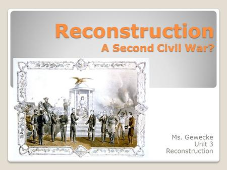 Reconstruction A Second Civil War?