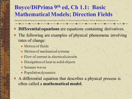 Boyce/DiPrima 9 th ed, Ch 1.1: Basic Mathematical Models; Direction Fields Elementary Differential Equations and Boundary Value Problems, 9 th edition,