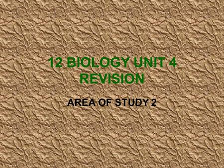 12 BIOLOGY UNIT 4 REVISION AREA OF STUDY 2. EVIDENCE OF CHANGE VARIATION POPULATION GENETICS CHANGE -SELECTION -MIGRATION -CHANCE -SPECIATION SELECTION.