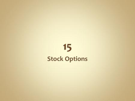 "Stock Options. A stock option is a derivative security, because the value of the option is ""derived"" from the value of the underlying common stock. Is."