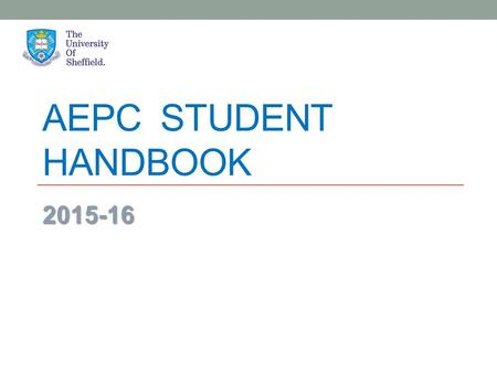 AEPC STUDENT HANDBOOK 2015-16. Aims of the course  Academic study skills  Academic reading, writing, listening and speaking  General communication.