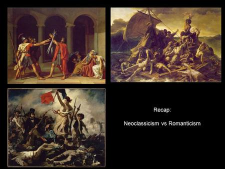 Recap: Neoclassicism vs Romanticism. 2 nd Half of the 19 th Century – REALISM.