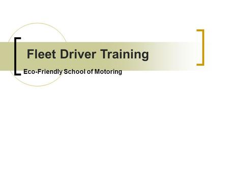 Eco-Friendly School of Motoring Fleet Driver Training.
