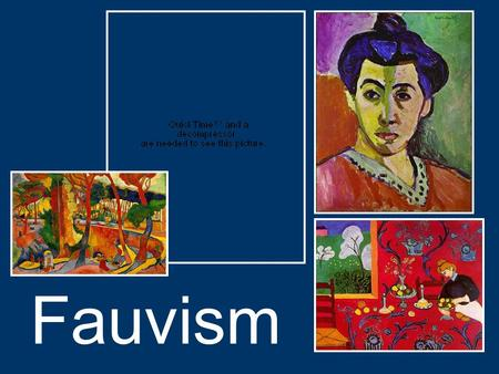 Fauvism. Fauvism Fauvism began in France, and lasted from 1905- 1908 Fauvism began in France, and lasted from 1905- 1908 The Fauves were the first wave.